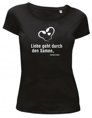 Liebe geht durch den Samen Damen T-Shirt