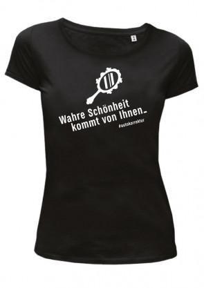 Wahre Schönheit kommt von Ihnen Damen T-Shirt
